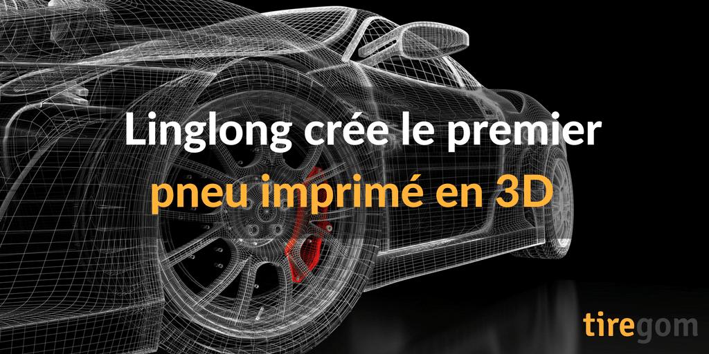 premier pneu chinois linglong en impression 3D