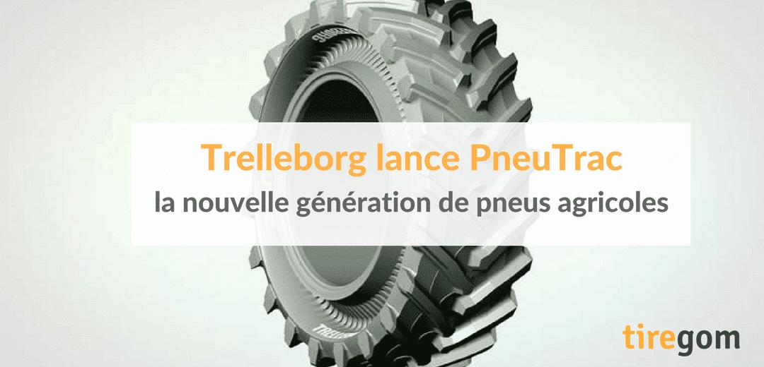 Trelleborg lance Pneutrac, la nouvelle génération de pneus agricoles