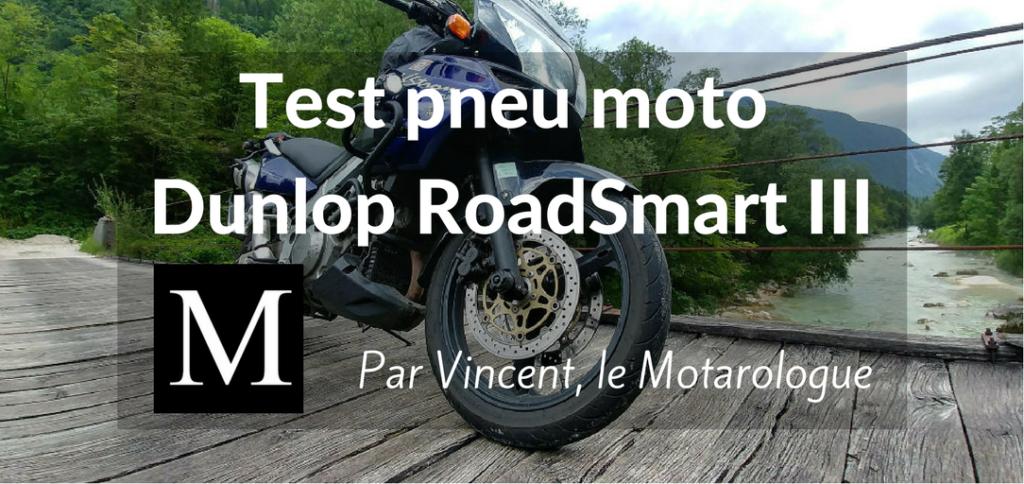 Test des pneus moto roadsmart par le Motarologue