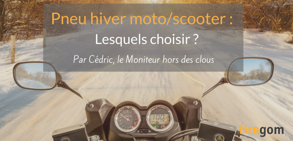 Cédric, le moniteur hors des clous, vous explique comment bien chosir vos pneus moto hiver ou pneus scooter hiver pour vivre sereinement la saison hivernale